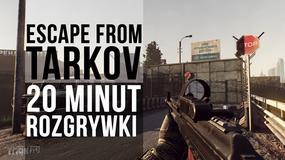 Escape from Tarkov - 20 minut rozgrywki w nowej rosyjskiej strzelance