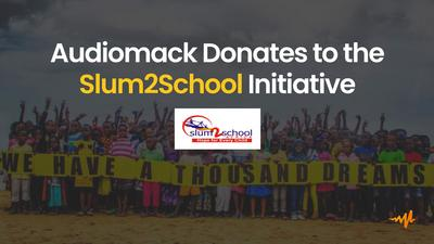 Audiomack partners Slum2School to support the education of students from underserved communities