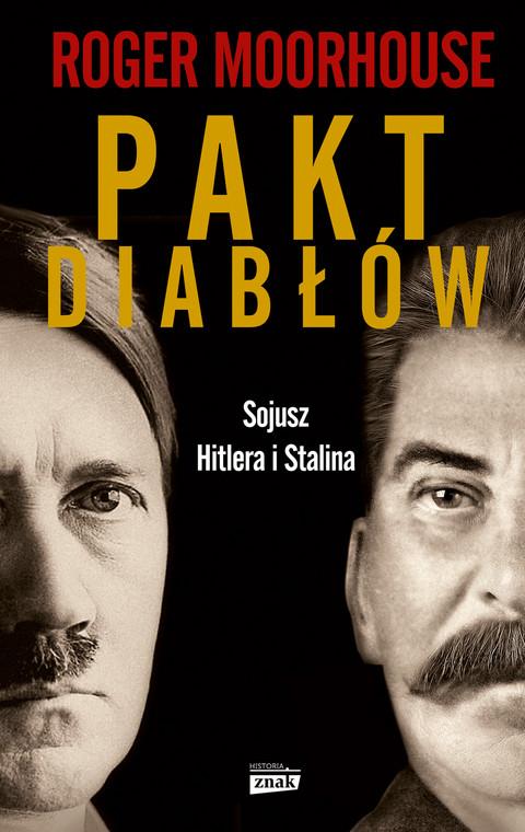 "Roger Moorhouse, ""Pakt diabłów. Sojusz Hitlera i Stalina"""
