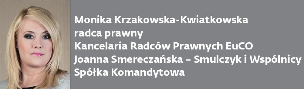 Monika Krzakowska-Kwiatkowska radca prawny Kancelaria Radców Prawnych EuCO Joanna Smereczańska – Smulczyk i Wspólnicy Spółka Komandytowa