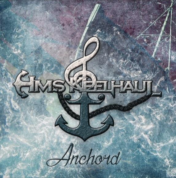 """HMS KEELHAUL – """"Anchord"""""""