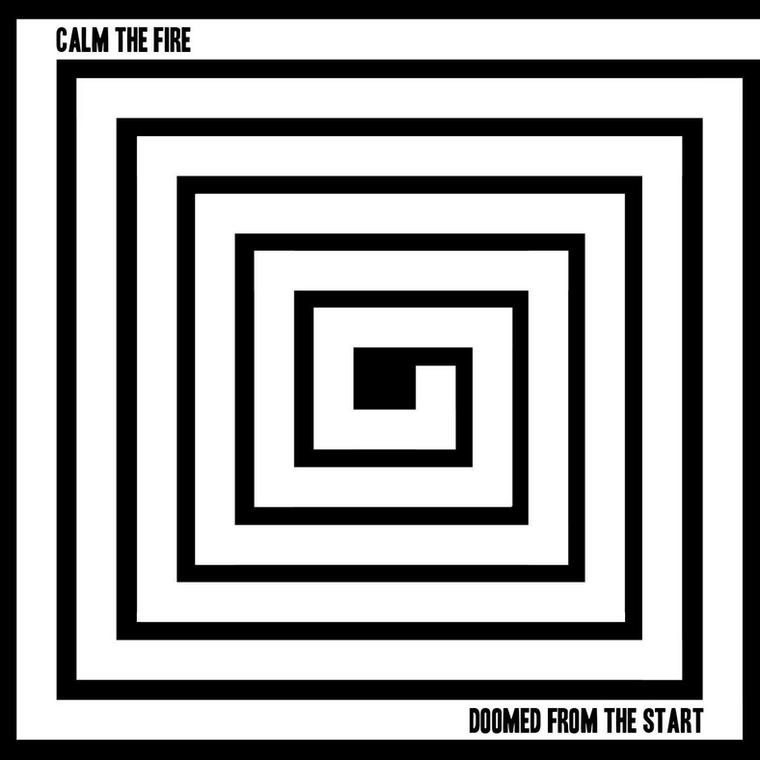 "Calm The Fire – ""Doomed From The Start"""