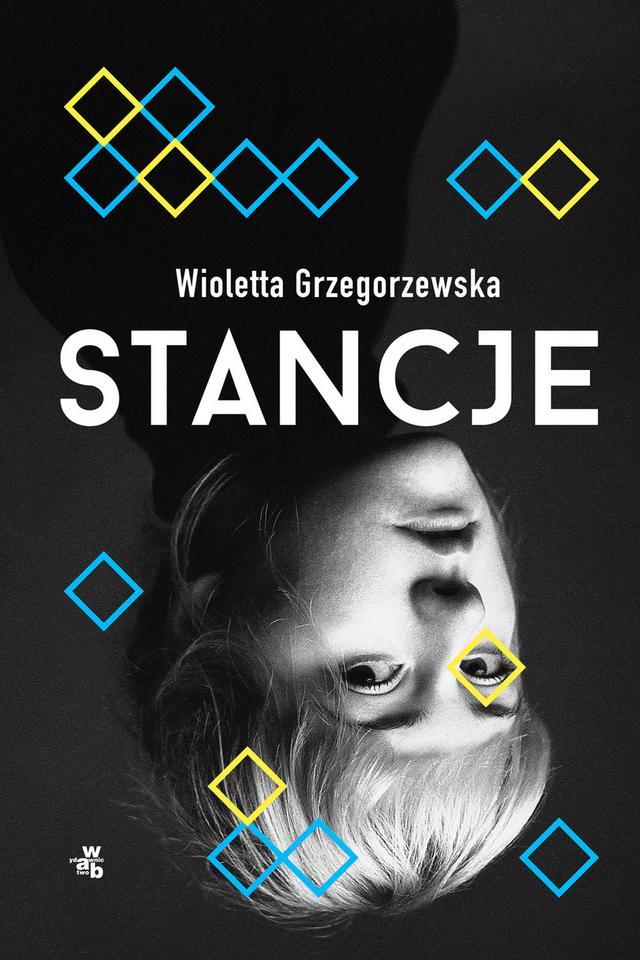 """Wioletta Grzegorzewska, """"Stancje"""" (W.A.B)"""