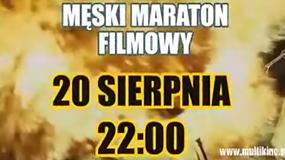 Męski Maraton Filmowy w Multikinie