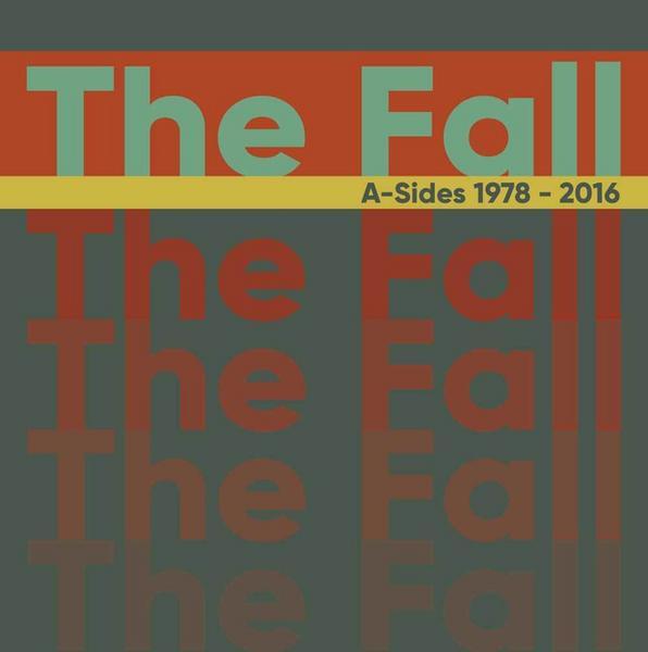 The Fall – Singles 1978-2016