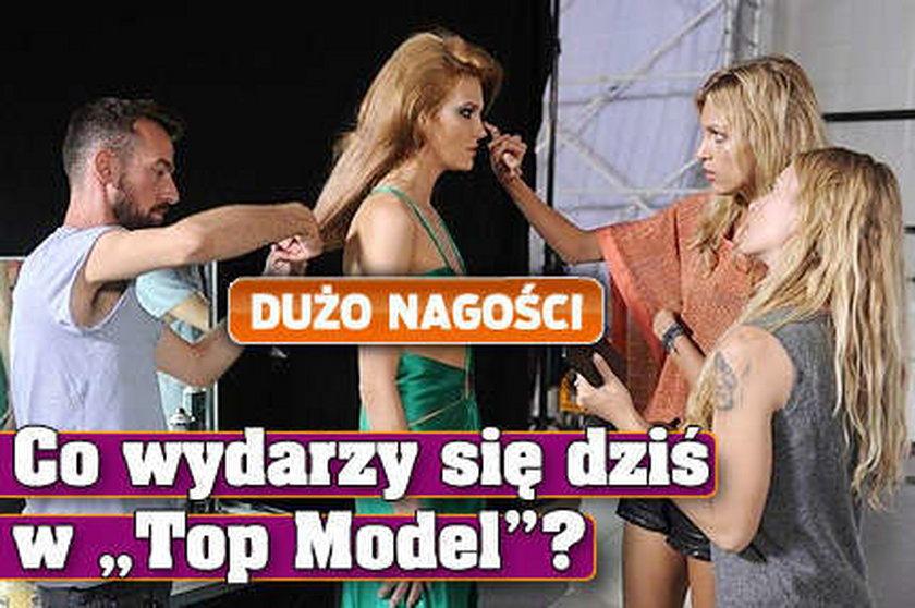 """Co wydarzy się dziś w """"Top Model""""?"""
