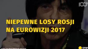 Niepewne losy Rosji na Eurowizji 2017