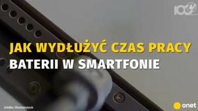 Jak wydłużyć czas pracy baterii w smartfonie