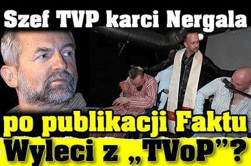 Szef TVP karci Nergala! Po publikacji Faktu jest oświadczenie