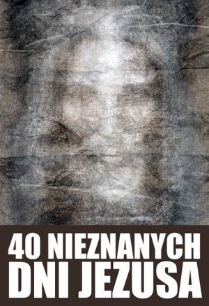 40 nieznanych dni Jezusa