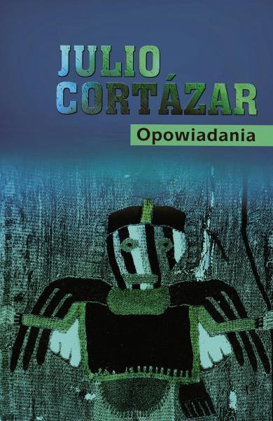 "Julio Cortazar, ""Opowiadania"" (Muza)"