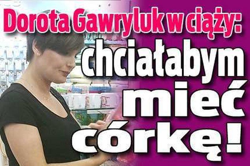 Dorota Gawryluk marzy o córeczce!