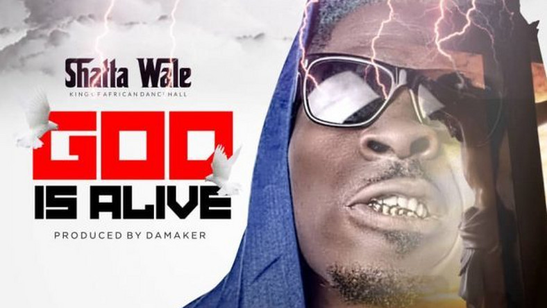 "Shatta Wale drops new song ""God Is Alive"""