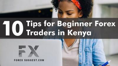 10 Tips for Beginner Forex Traders in Kenya