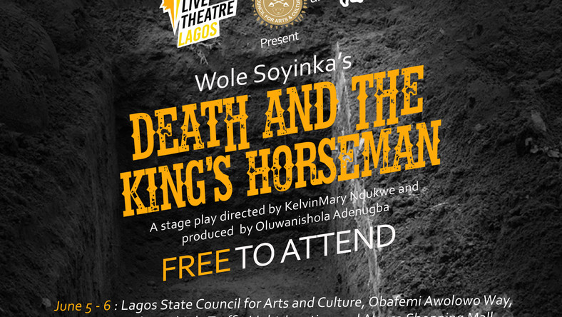 Live Theatre Lagos presents Wole Soyinka's Death and The King's Horseman