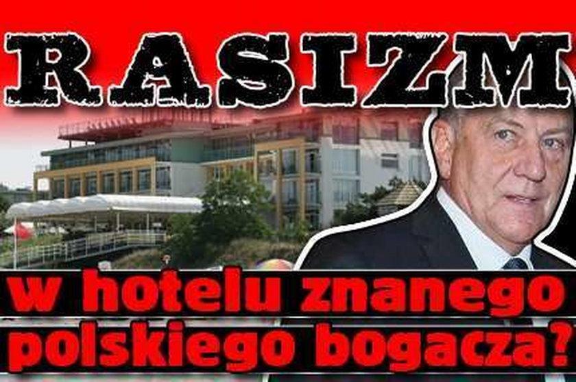 Rasizm w hotelu znanego polskiego bogacza?