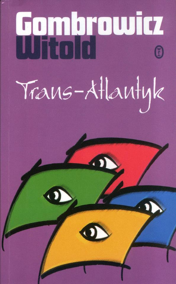 "Witold Gombrowicz, ""Trans-Atlantyk"" (1953)"