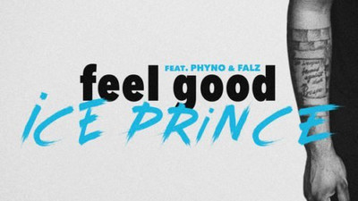 Listen as Ice Prince shares 'Feel Good' with Phyno and Falz