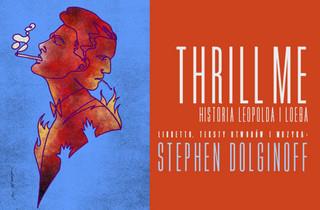 Historia jednej z najgłośniejszych zbrodni XX w. Polska premiera musicalu 'Thrill me. Historia Leopolda i Loeba'