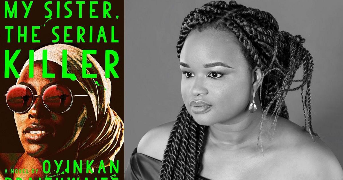 Oyinkan Braithwaite: Nigerian author tells all about her debut novel, 'My Sister, the Serial Killer', the Chimamanda Adichie effect and film adaptation - Pulse Nigeria