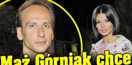 Mąż Górniak chce rozwodu. Natychmiast!