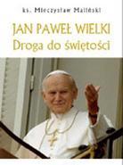 Jan Paweł Wielki. Droga do świętości