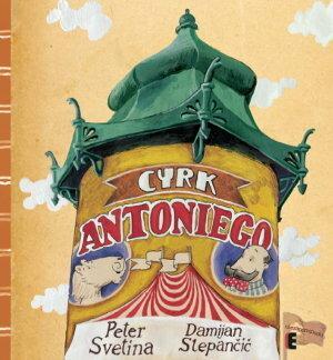 Cyrk Antoniego, fot. Ezop