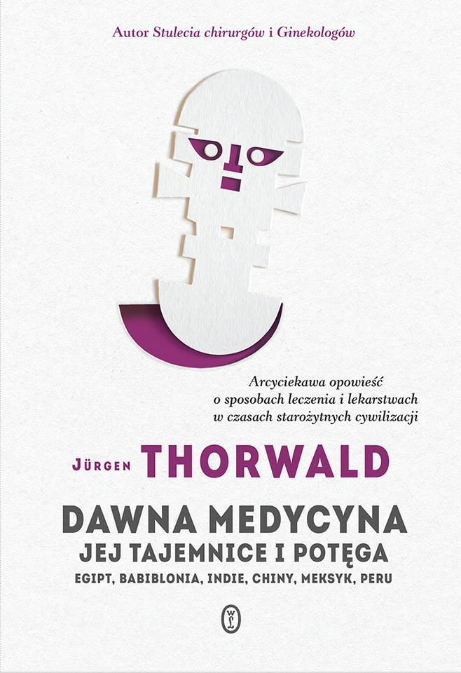 """Jürgen Thorwald, """"Dawna medycyna"""" (Wydawnictwo Literackie)"""