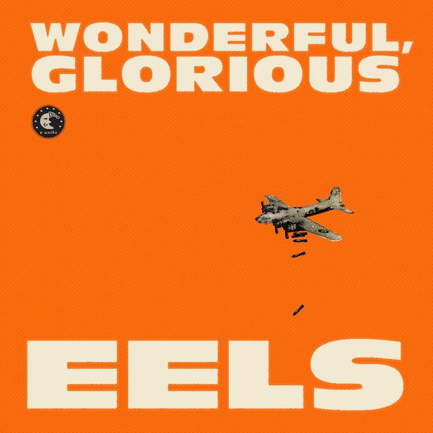 """Eels """"Wonderful, Glorious"""""""