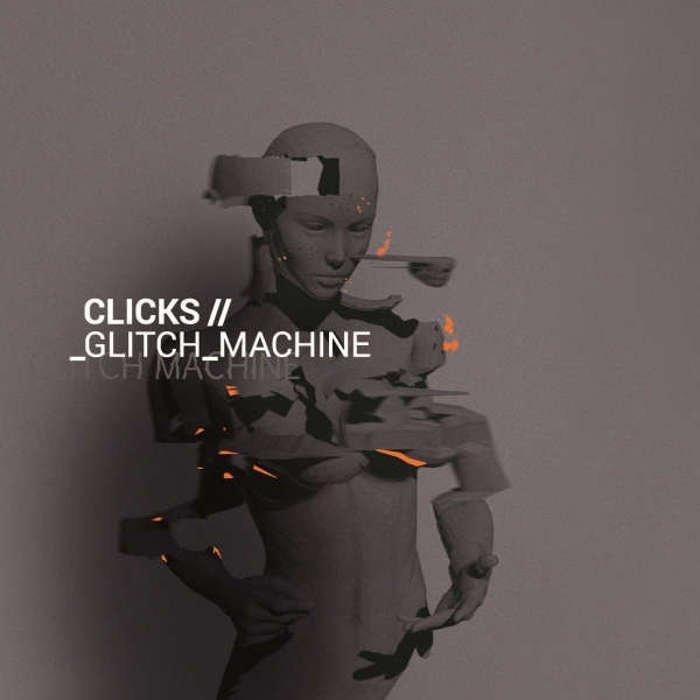 """Clicks """"Glitch Machine"""""""