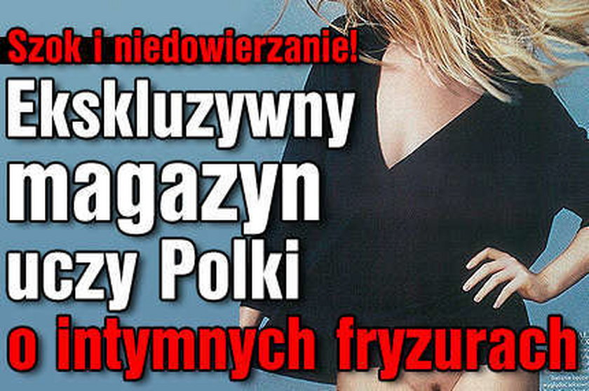 Fryzury intymne w ekskluzywnym piśmie. W Polsce!