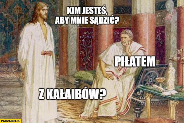 mem z Jezusem i Piłatem / źródło: paczaizm.pl
