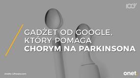 Liftware - gadżet od Google, który ułatwi życie osobom cierpiącym na chorobę Parkinsona