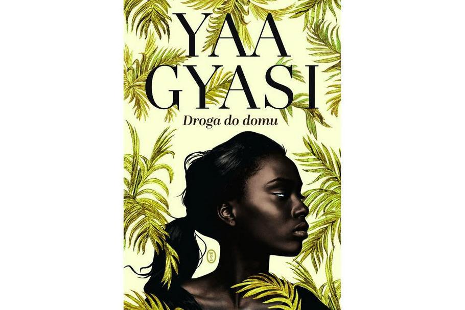 "Yaa Gyasi, ""Droga do domu"". Okładka"