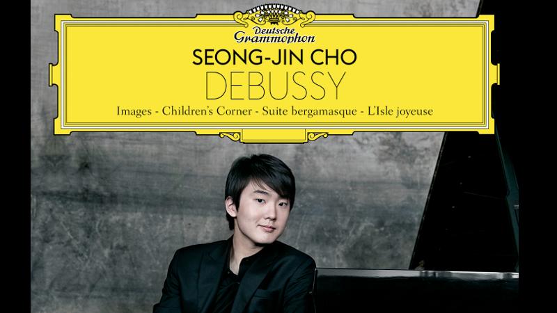 """Seong-Jin Cho - """"Debussy"""""""