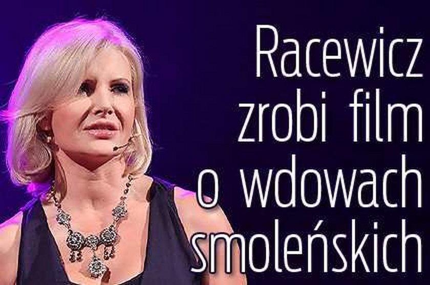 Racewicz zrobi film o wdowach smoleńskich