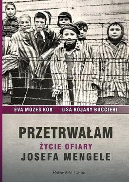 """Okładka książki """"Przetrwałam. Życie ofiary Josefa Mengele"""""""