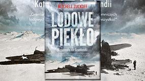 """Heroizm bez patosu. """"Lodowe piekło. Katastrofa na Grenlandii"""" Mitchell Zuckoff [RECENZJA]"""