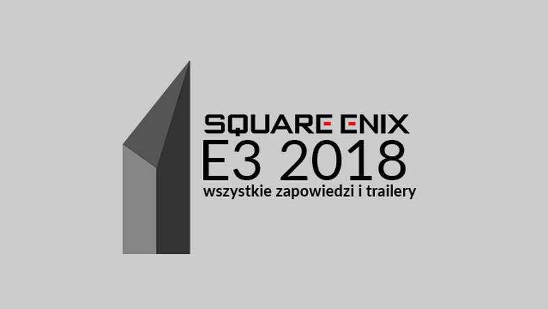 E3 – konferencja Square Enix. Pokazano m.in. gameplay Shadow of The Tomb Raider, Just Cause 4 oraz zapowiedź tajemniczego Babylon's Fall