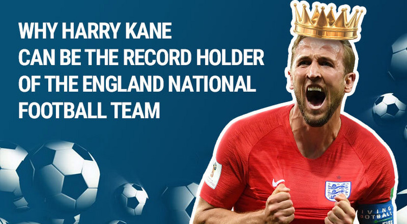 Why Harry Kane Can be The Record Holder of the England National Football Team