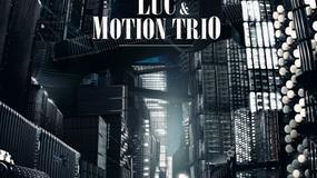 """L.U.C & MOTION TRIO - """"Nic się nie stało"""""""