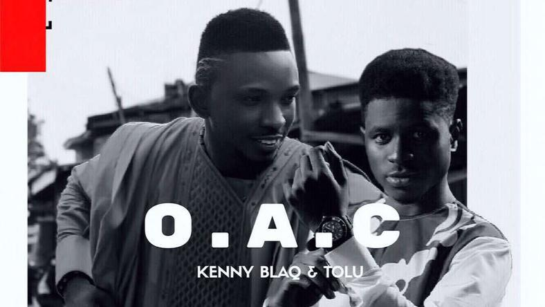 Kenny Blaq, Tolu PFame team up for song 'OAC
