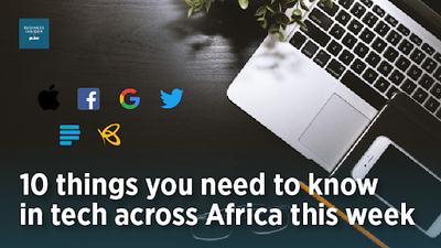 MEST staff in Africa to work from home and things you need to know in tech this week, March 16 - 20, 2020