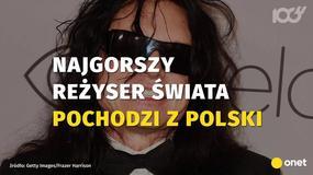 """""""Najgorszy reżyser świata"""" pochodzi z Polski"""