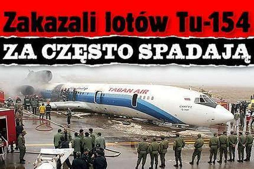 Zakazali lotów Tu-154. Za często spadają