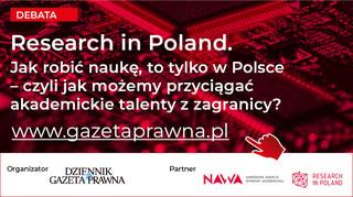 """""""Research in Poland. Jak robić naukę, to tylko w Polsce – czyli jak możemy przyciągać akademickie talenty z zagranicy"""""""
