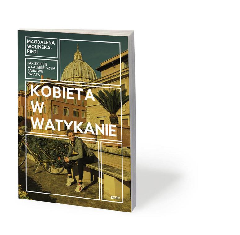 """Magdalena Wolińska-Riedi, """"Kobieta w Watykanie. Jak żyje się w najmniejszym państwie świata"""", Znak 2019"""
