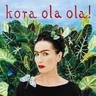"Kora - ""Kora Ola Ola!"""