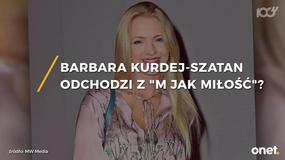 """Barbara Kurdej-Szatan odchodzi z """"M jak miłość""""?"""