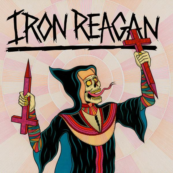 "IRON REAGAN – ""Crossover Ministry"""